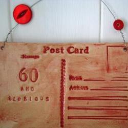 60 and Glorious - Ceramic postcard - handmade in Wales, UK. Ready to ship
