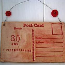 80 and Extraordinary ceramic Postcard - handmade in Wales, UK. Ready to Ship.